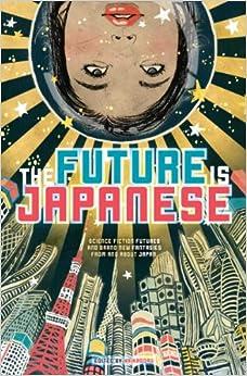 Amazon.com: The Future is Japanese (9781421542232): Nick Mamatas
