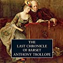 The Last Chronicle of Barset (       UNABRIDGED) by Anthony Trollope Narrated by Timothy West