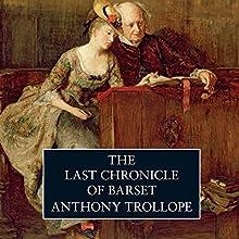 The Last Chronicle of Barset | Livre audio Auteur(s) : Anthony Trollope Narrateur(s) : Timothy West
