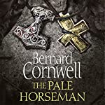 The Pale Horseman: The Last Kingdom Series, Book 2 | Bernard Cornwell