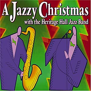 A Jazzy Christmas with the Heritage Hall Jazz Band (Dixieland Jazz)