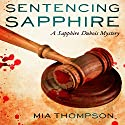 Sentencing Sapphire: A Sapphire Dubois Mystery Audiobook by Mia Thompson Narrated by Elizabeth Morton