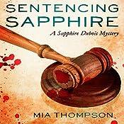 Sentencing Sapphire: A Sapphire Dubois Mystery | Mia Thompson