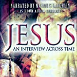 Jesus: An Interview Across Time: A Psychiatrist Looks at Christ's Humanity | Andrew G. Hodges