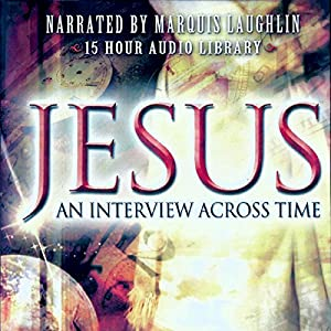 Jesus: An Interview Across Time Audiobook