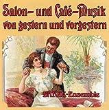Salon Und Cafe Musik Von Gestern Und Vorgestern