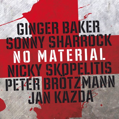 No Material by Ginger Baker, Sonny Sharrock, Nicky Skopelitis, Peter Brotzmann and Jan Kazda
