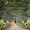 Burying the Honeysuckle Girls Audiobook by Emily Carpenter Narrated by Kate Orsini