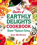 The Garden of Earthly Delights Cookbook (089529530X) by Shea MacKenzie