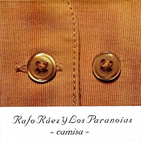 Amazon.com: Camisa: Rafo Raez y los Paranoias: MP3 Downloads