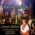 Partnerships Can Kill: A Charlie Parker Mystery, Book 3 (       UNABRIDGED) by Connie Shelton Narrated by Lynda Evans
