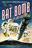 img - for Bat Bomb: World War II's Other Secret Weapon Paperback February 19, 2008 book / textbook / text book