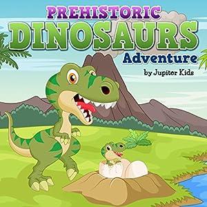 Prehistoric Dinosaur Adventure Audiobook