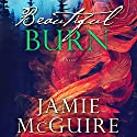 Beautiful Burn: A Novel Hörbuch von Jamie McGuire Gesprochen von: Brittany Pressley
