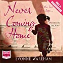Never Coming Home Audiobook by Evonne Wareham Narrated by Tara Ward