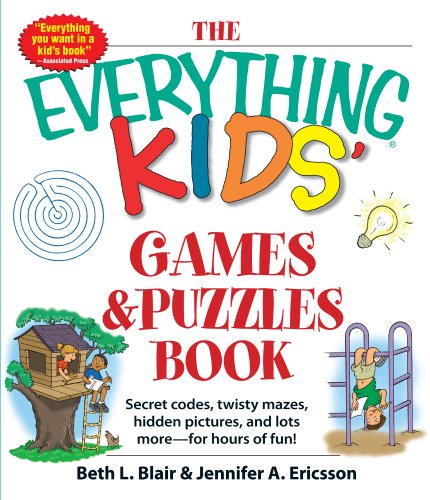 The Everything Kids Games & Puzzles Book: Secret Codes, Twisty Mazes, Hidden Pictures, and Lots More - For Hours of Fun!