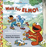 img - for Wait for Elmo! (Junior Jellybean Books(TM)) book / textbook / text book