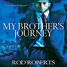 My Brother's Journey: From the Mean Streets of Baltimore, to a Soldier, to a Real Man Audiobook by Rod Roberts Narrated by Charles E. Williams