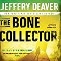 The Bone Collector: The First Lincoln Rhyme Novel (       UNABRIDGED) by Jeffery Deaver Narrated by Connor O'Brien