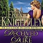 Deceived by a Duke: An All's Fair in Love Novella | Erin Knightley