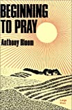Beginning to Pray (0802725171) by Anthony Bloom