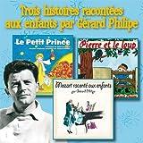 echange, troc Gérard Philipe, Mozart - Trois histoires racontées aux enfants par Gérard Philipe : Le petit prince, Pierre et le loup, Mozart raconté aux enfants