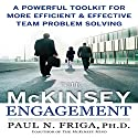 The McKinsey Engagement: A Powerful Toolkit for More Efficient and Effective Team Problem Solving Hörbuch von Paul N. Friga Gesprochen von:  uncredited