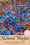 Medieval Warfare: Theory and Practice of War in Europe, 300-1500