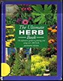 img - for The Ultimate Herb Book the Definitive Guide to Growing and Using Over 200 Herbs book / textbook / text book