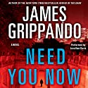 Need You Now Audiobook by James Grippando Narrated by Jonathan Davis
