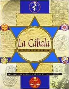 com: La Cabala Explicada/ The Cabbala Explained: Desvelar Los Mensajes