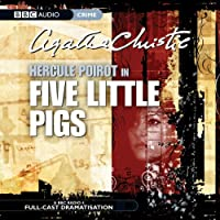 Five Little Pigs (Dramatised)  by Agatha Christie Narrated by John Moffatt