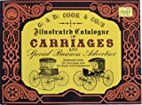 G. & D. Cook & Co.s Illustrated Catalogue of Carriages and Special Business Advertiser (Dover Pictorial Archives)