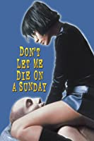 Don't Let Me Die On A Sunday (English Subtitled)