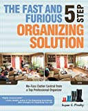 img - for by Pinsky, Susan C The Fast and Furious 5 Step Organizing Solution: No-Fuss Clutter Control from a Top Professional Organizer (2010) Paperback book / textbook / text book