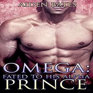 Omega: Fated to His Alpha Prince Audiobook