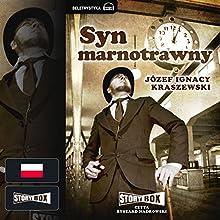 Syn marnotrawny Audiobook by Józef Ignacy Kraszewski Narrated by Ryszard Nadrowski