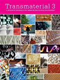 Image of Transmaterial 3: A Catalog of Materials that Redefine our Physical Environment