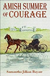 Amish Summer of Courage: Book Six (Jacob's Daughter (An Amish, Christian Romance))
