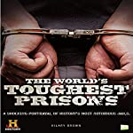 The World's Toughest Prisons: A Shocking Portrayal of History's Most Notorious Jails |  Go Entertain,Hilary Brown