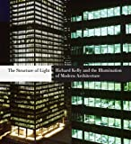 img - for The Structure of Light: Richard Kelly and the Illumination of Modern Architecture (Yale School of Architecture) book / textbook / text book