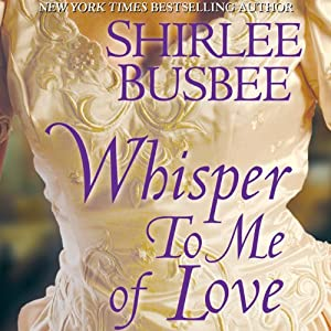 Whisper To Me of Love | [Shirlee Busbee]