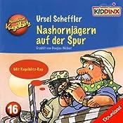 Nashornjägern auf der Spur (Kommissar Kugelblitz 16) | Ursel Scheffler