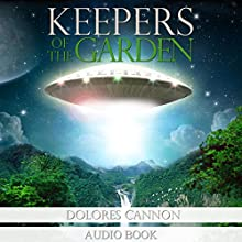 Keepers of the Garden (       UNABRIDGED) by Dolores Cannon Narrated by Jane Sellers, Titus Stone