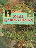 Small Garden Design (1555214665) by Paul Collins