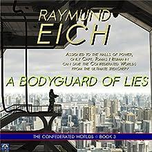 A Bodyguard of Lies (       UNABRIDGED) by Raymund Eich Narrated by Tim Brunson
