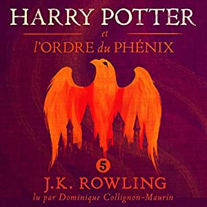 Harry Potter et l'Ordre du Phénix (Harry Potter 5) Audiobook by J.K. Rowling Narrated by Dominique Collignon-Maurin