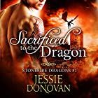 Sacrificed to the Dragon: Stonefire Dragons Book 1 Hörbuch von Jessie Donovan Gesprochen von: Matthew Lloyd Davies