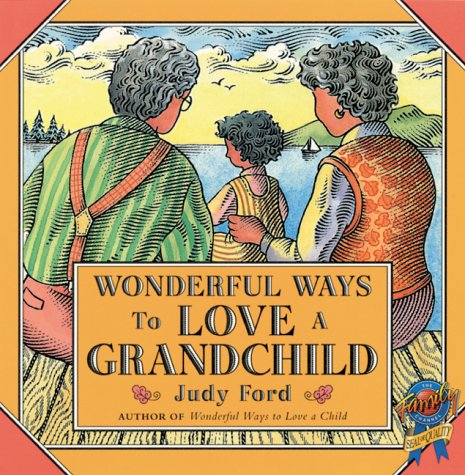 Wonderful Ways to Love a Grandchild, Judy Ford