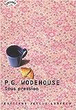 echange, troc Pelham Grenville Wodehouse - Sous pression